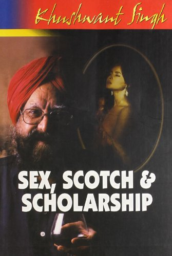 Sex, Scotch and Scholarship: Singh, Khushwant