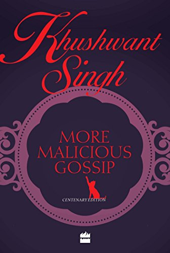 More Maicious Gossip: Khushwant Singh