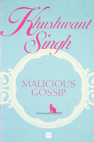 Malicious Gossip: Khushwant Singh