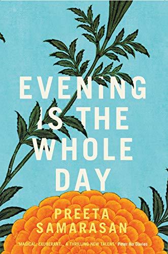 Evening is the Whole Day: Preeta Samarasan