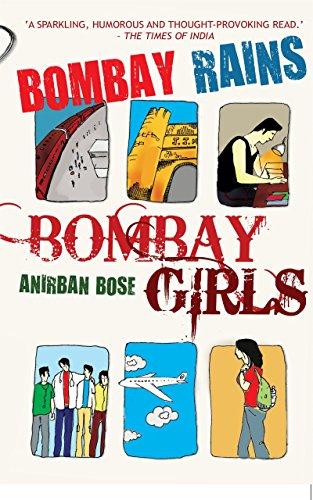 Bombay Rains, Bombay Girls: Anirban Bose