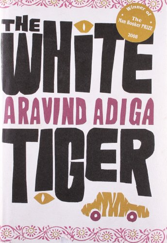 The White Tiger: Aravind Adiga