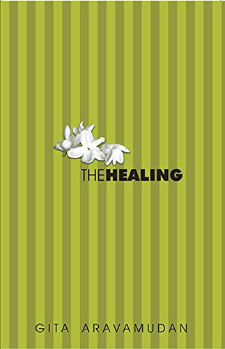 The Healing: Gita Aravamudan