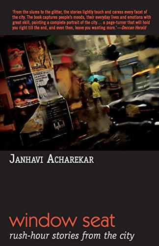 Window Seat: Rush-Hours Stories from the City: Janhavi Acharekar