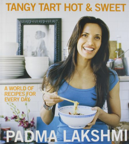 Tangy Tart Hot and Sweet: Padma Laxmi