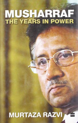 Musharraf : The Years In Power: Murtaza Razvi