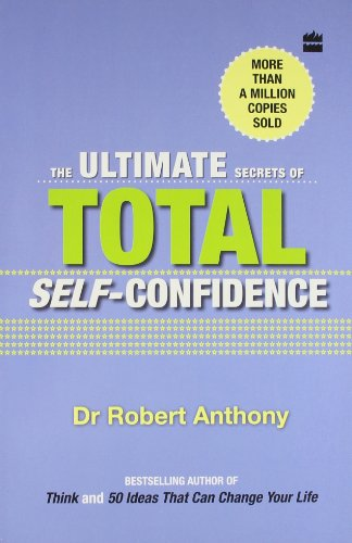 THE ULTIMATE SECRETS OF TOTAL SELF-CONFI: Anthony, Dr. Robert