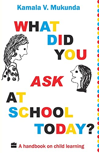 What Did You Ask at School Today?: Kamala V. Mukunda