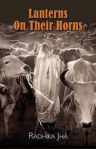 Lanterns on Their Horns: Radhika Jha