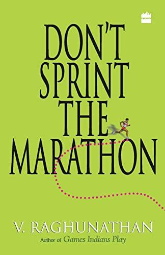 Don?t Sprint The Marathon: V. Raghunathan