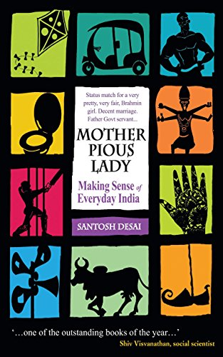 Mother Pious Lady - Making Sense of Everyday India: Santosh Desai