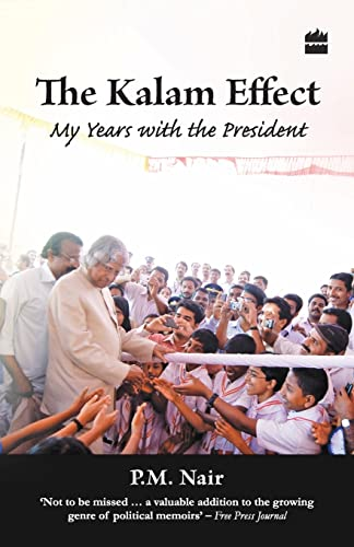 The Kalam Effect: My Years with the: Nair, P. M.