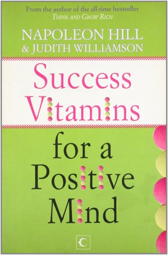 Success Vitamins for a Positive Mind: Judith A. Williamson,Napoleon Hill