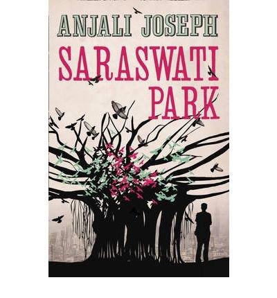 9788172239664: [Saraswati Park] [by: Anjali Joseph]