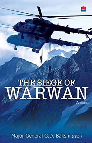 The Siege of Warwan: G.D. Bakshi