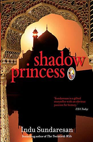 Shadow Princess: Indu Sundaresan