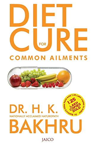 Diet Cure: For Common Ailments: Dr. H.K. Bakhru