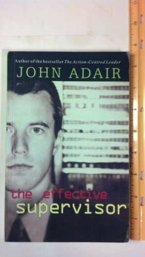 The Effective Supervisor: John Adair