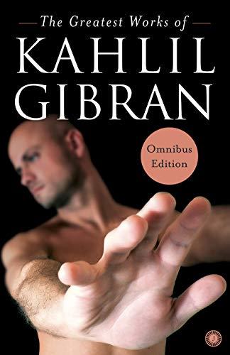 The Greatest Works of Kahlil Gibran: Twelve Books in One Omnibus Edition: Kahlil Gibran