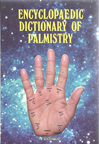 Encyclopaedic Dictionary of Palmistry: Dr. M. Katakkar