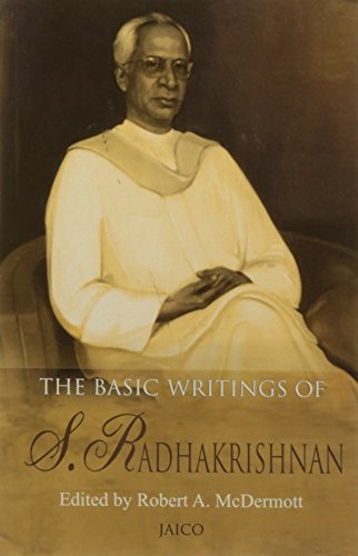 The Basic Writings of S. Radhakrishnan: Robert A. McDermott (Ed.)