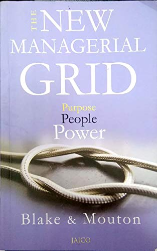 The New Managerial Grid: Jane S. Mouton,Robert R Blake