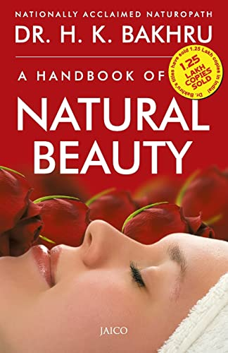 A Handbook of Natural Beauty: Dr. H.K. Bakhru