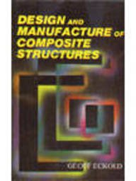9788172244460: Design and Manufacture of Composite Structures