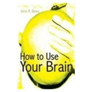 Use Your Brain: You Can Win if You Think You Can: John R. Bews