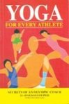 9788172245023: Yoga for Every Athlete: Secrets of an Olympic Coach