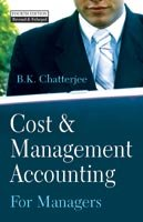 Cost & Management Accounting for Managers: B.K. Chatterjee