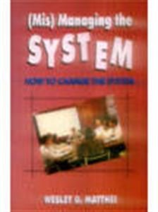 9788172245764: Mis-Managing the System ; How to Change the System