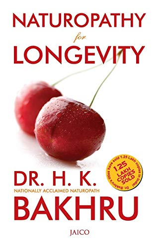 Naturopathy for the Elderly: Dr H.K. Bakhru