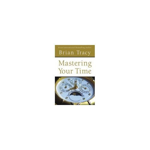 Mastering Your Time: Brian Tracy