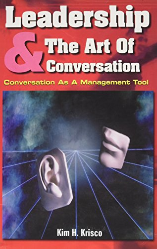 Leadership and the Art of Conversation: Krisco, Kim H.