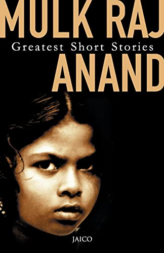 Greatest Short Stories: Mulk Raj Anand