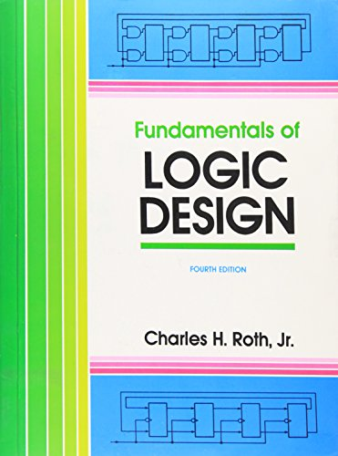 Fundamentals Of Logic Design Fourth Edition By Charles H Roth Jr Jaico Publishing House 9788172247744 Paperback 4th Edition Bookvistas