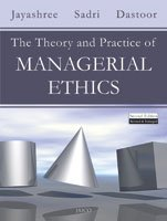 The Theory and Practice of Managerial Ethics: Dhun Dastoor,Jayashree Sadri,Sorab