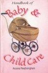 Handbook of Baby and Child Care: Reejhsinghani, Aroona