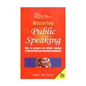 Master Public Speaking: How to Prepare and Deliver Winning Presentation and Seccessful Speeches: ...