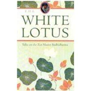 9788172249519: The White Lotus: Discourses on Notes of Rodhidarma's Four Disciples