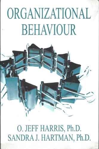Organizational Behaviour: Jeff Harris,Sandra J. Hartman