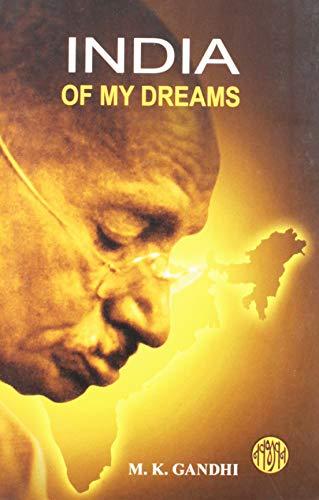 India of My Dreams: M.K. Gandhi