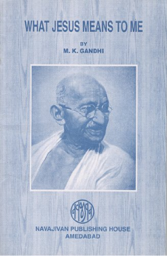 What Jesus Means To Me (9788172293871) by M.K.Gandhi