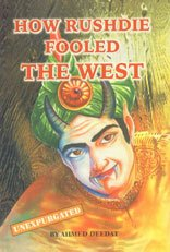 How Rushdie Fooled the West: Deedat Ahmed