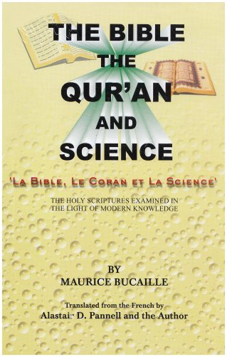 The Bible, Qur'an and Science: Holy Scriptures Examined in the Light of Modern Knowledge (La ...