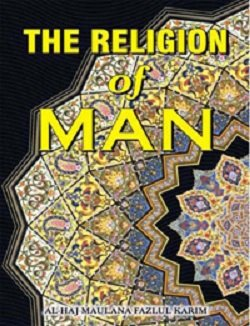 The Religion of Man: karim M. Fazlul