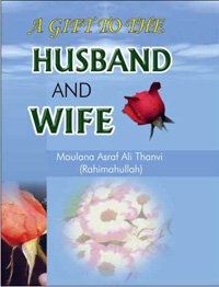 A Gift to the Husband and Wife: M. Ashraf Ali