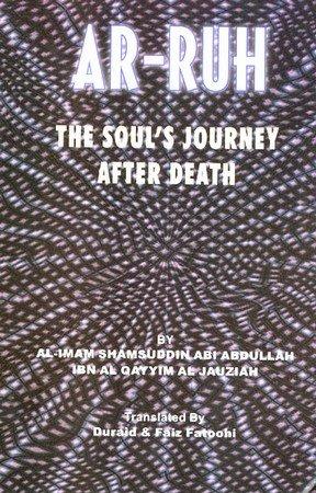 Ar-Ruh-The Soul's Journey After Death Ibn al-Qayyim: Ibn al-Qayyim al-Jawziyya