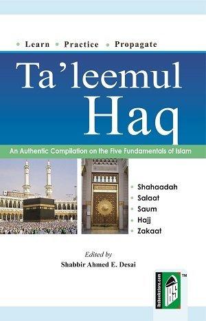 Tal' Leemul Haq; Learn, Practice & Propagate;: Edited biy Shabbir